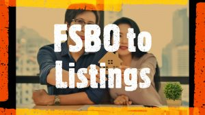 Converting FSBO - For Sale by Owner Convert to Listings - Leads