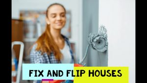 Getting started on Fixing and Flipping Houses