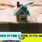 How to find a home to fix and flip
