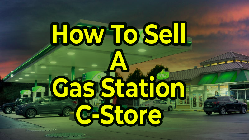 How To Sell Gas Station C-Store
