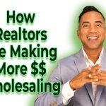 Realtors make more money virtual wholesaling real estate